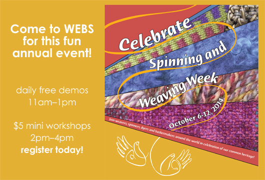National Spinning and Weaving Week, October 6-11