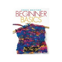 Vogue Knitting on the Go - Beginner Basics
