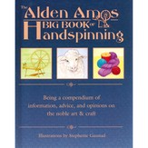 The Alden Amos Big Book of Handspinning