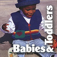 Babies and Toddlers a Knitters Dozen