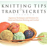 Knitting Tips and Trade Sectrets Expanded