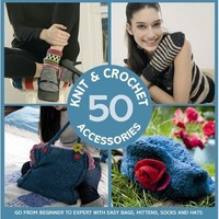 Knit & Crochet 50 Accessories