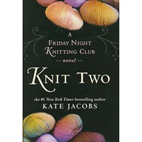 A Friday Night Knitting Club - Knit Two