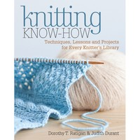 Knitting Know-How with Dorothy T. Ratigan and Judith Durant
