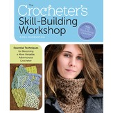 The Crocheter's Skill Building Workshop